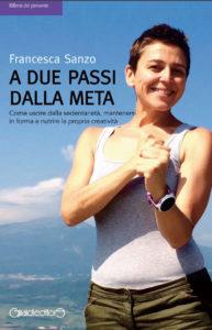 A due passi dalla meta - Francesca Sanzo